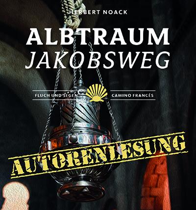 Auerbach – Lesung Albtraum Jakobsweg, Teil 3: Fluch und Segen – Camino Francés.